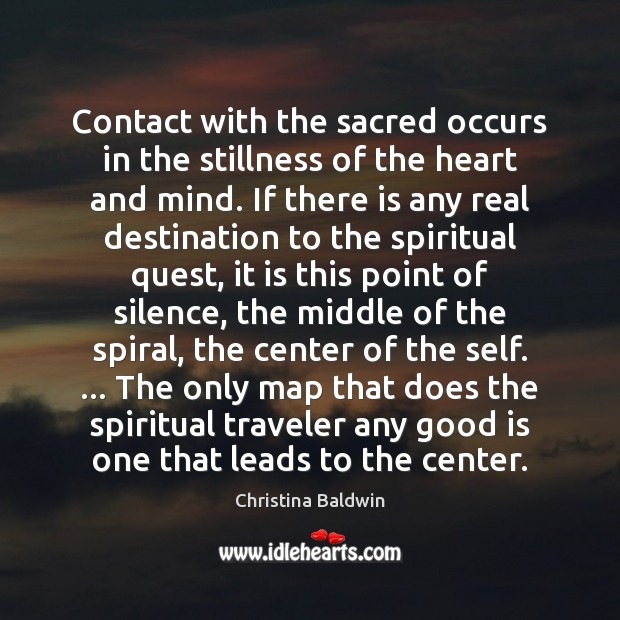 Contact with the sacred occurs in the stillness of the heart and Image
