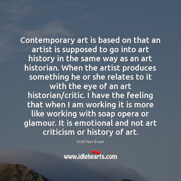 Image, Contemporary art is based on that an artist is supposed to go