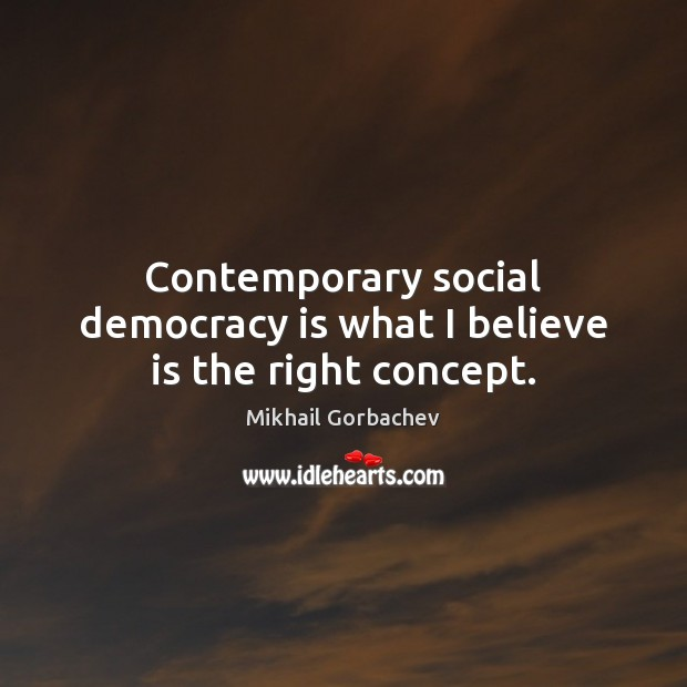 Image, Contemporary social democracy is what I believe is the right concept.