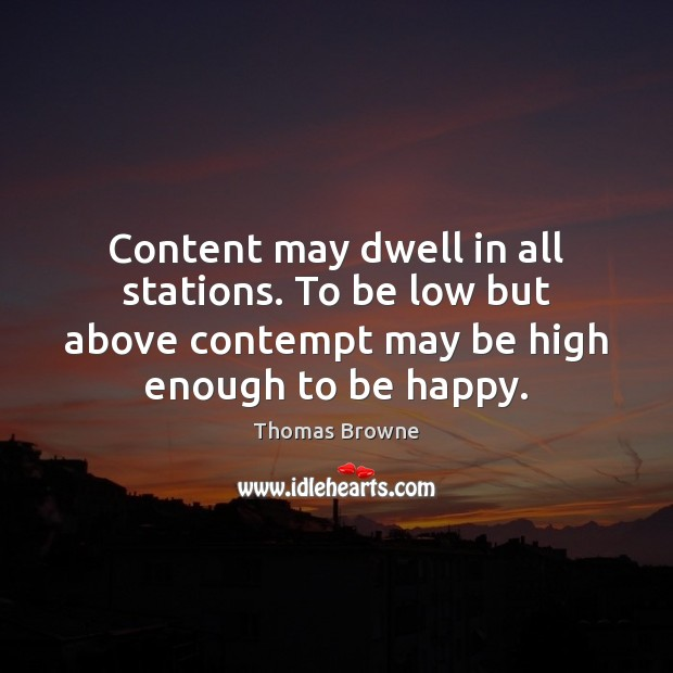 Content may dwell in all stations. To be low but above contempt Image