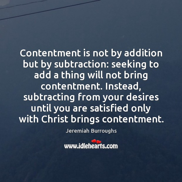 Contentment is not by addition but by subtraction: seeking to add a Image