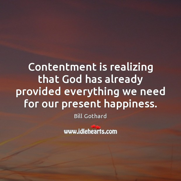 Image, Contentment is realizing that God has already provided everything we need for