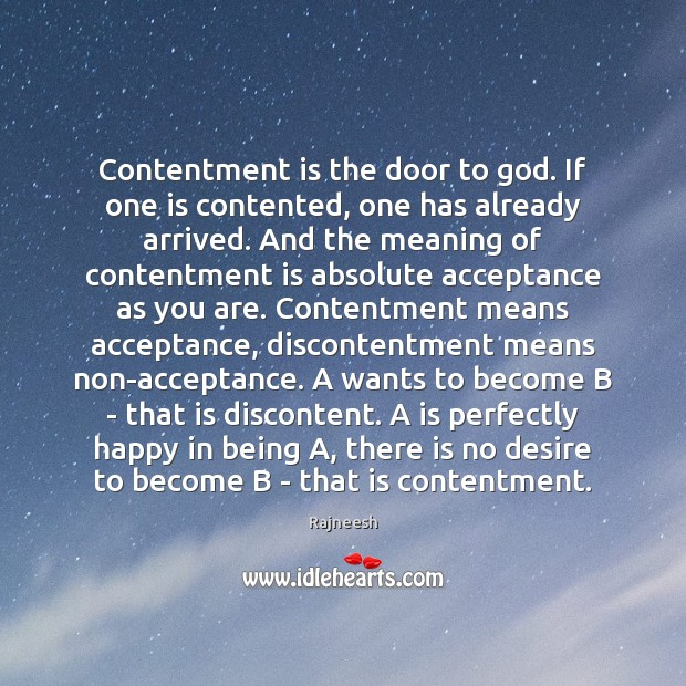 Image, Contentment is the door to god. If one is contented, one has