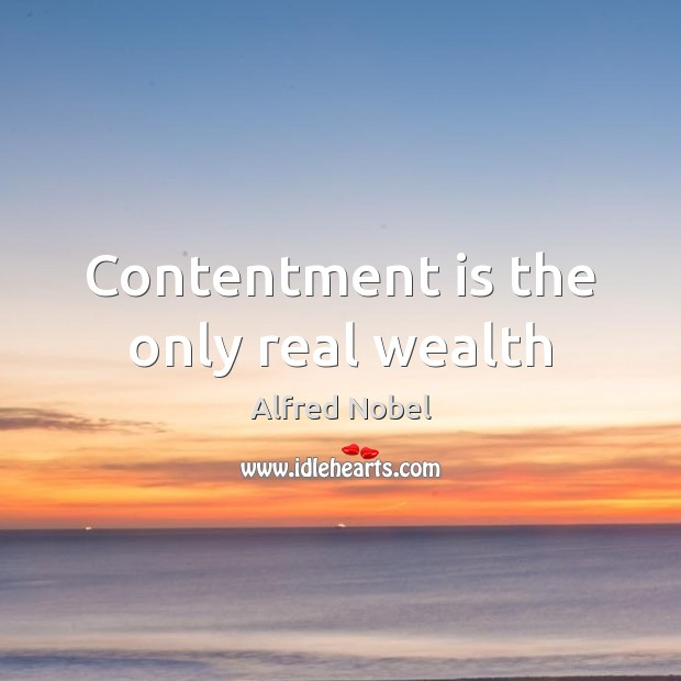 Image, Contentment is the only real wealth