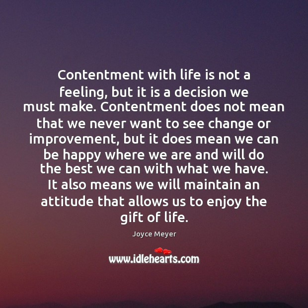 Contentment with life is not a feeling, but it is a decision Image