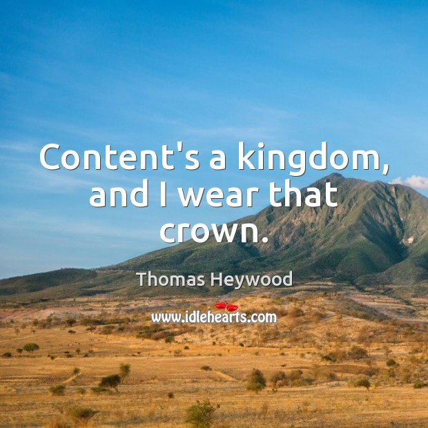 Image, Content's a kingdom, and I wear that crown.