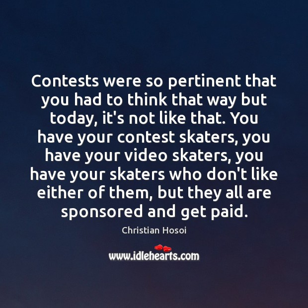 Contests were so pertinent that you had to think that way but Image