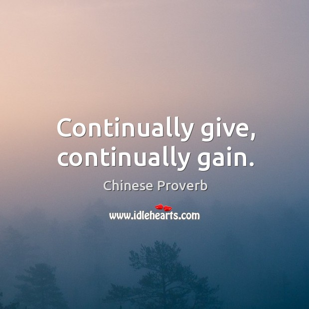Image, Continually give, continually gain.