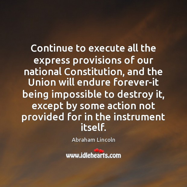 Continue to execute all the express provisions of our national Constitution, and Image