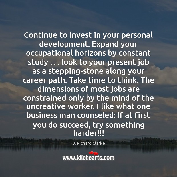 Continue to invest in your personal development. Expand your occupational horizons by Image