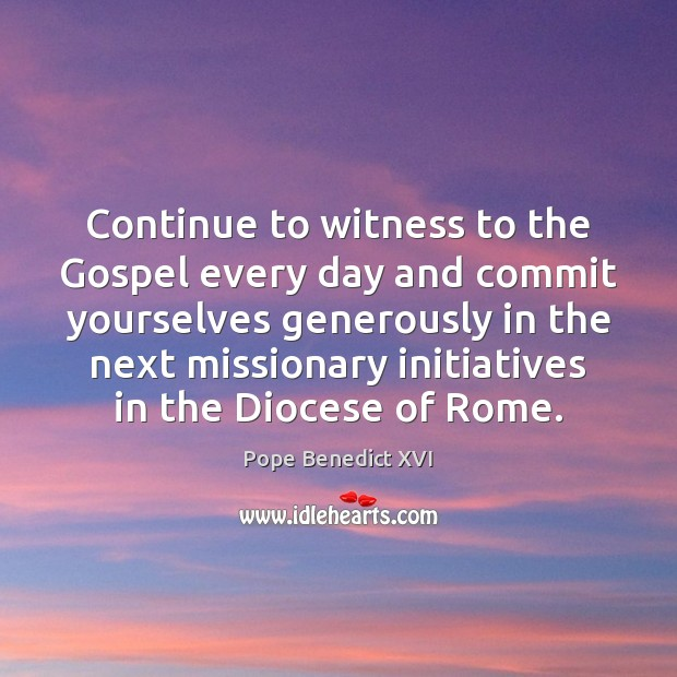 Image, Continue to witness to the Gospel every day and commit yourselves generously