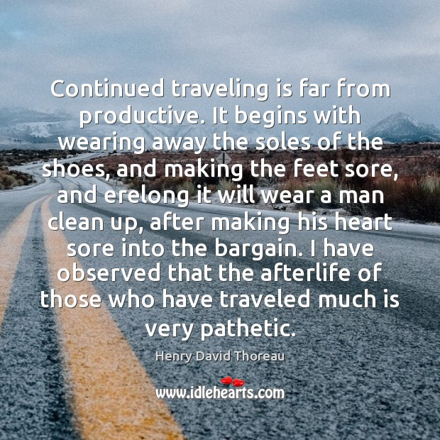 Continued traveling is far from productive. It begins with wearing away the Image
