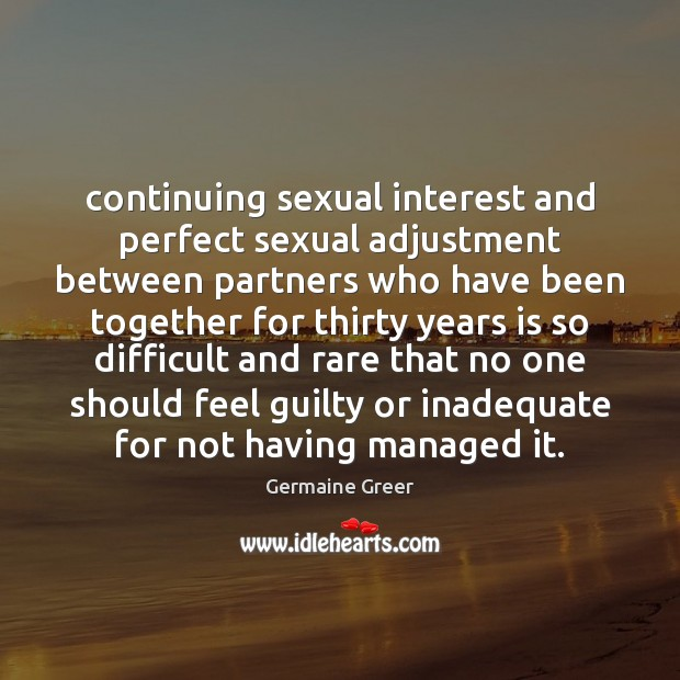 Continuing sexual interest and perfect sexual adjustment between partners who have been Guilty Quotes Image