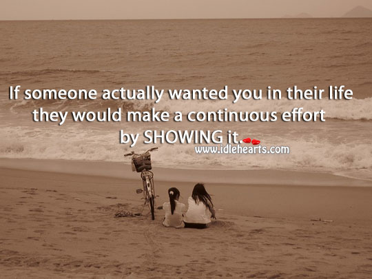 If Someone Actually Wants You, They Would Make The Effort.