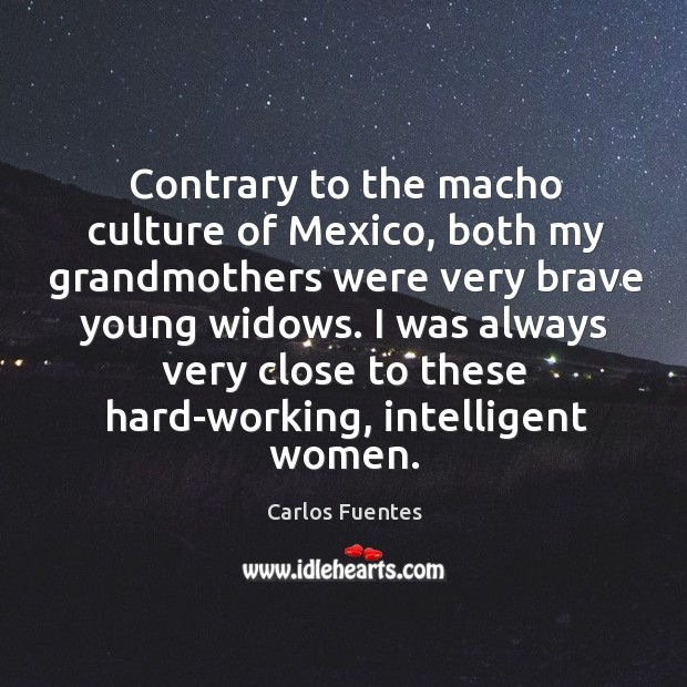 Image, Contrary to the macho culture of Mexico, both my grandmothers were very