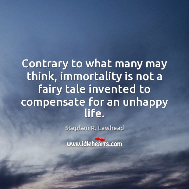 Image, Contrary to what many may think, immortality is not a fairy tale
