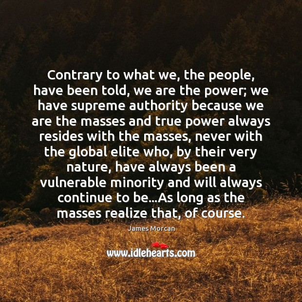 Contrary to what we, the people, have been told, we are the Image
