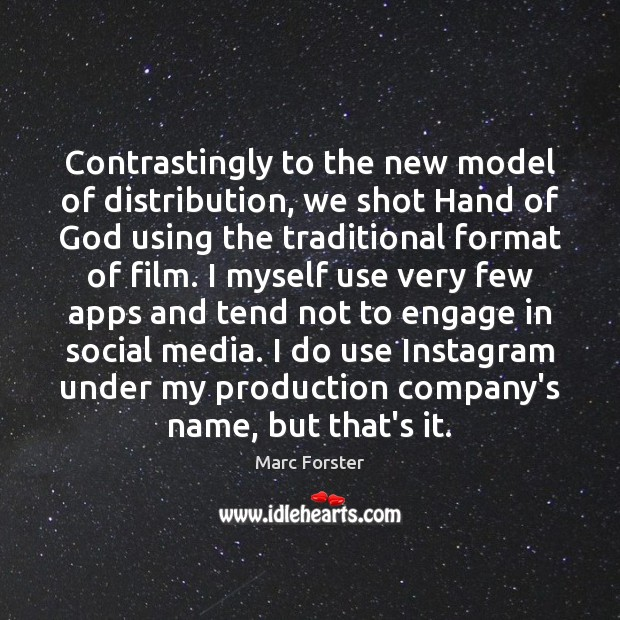 Image, Contrastingly to the new model of distribution, we shot Hand of God