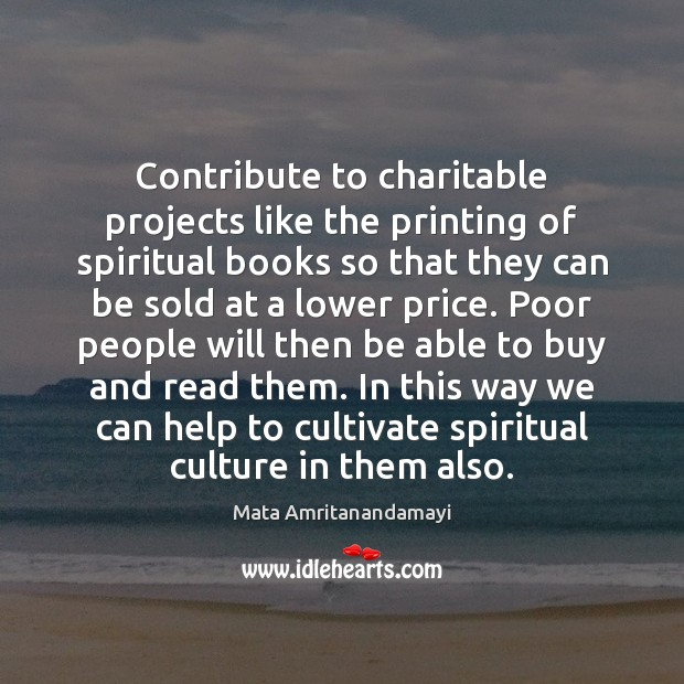 Contribute to charitable projects like the printing of spiritual books so that Image