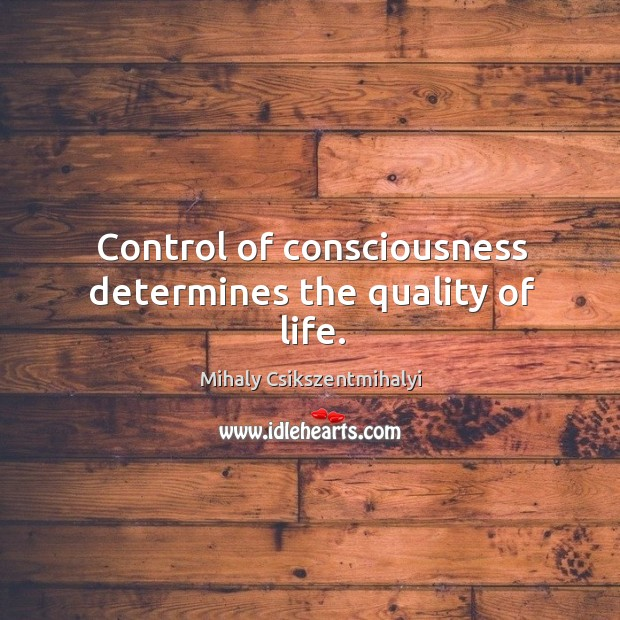 Image, Control of consciousness determines the quality of life.