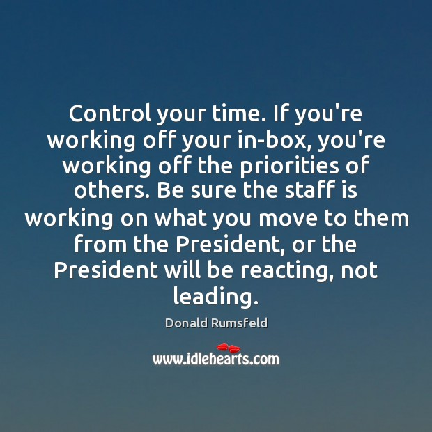 Image, Control your time. If you're working off your in-box, you're working off