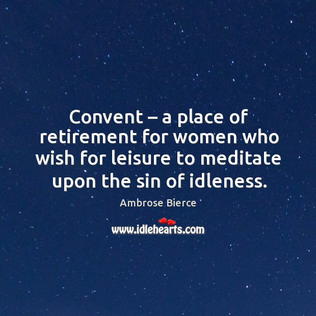 Image, Convent – a place of retirement for women who wish for leisure to meditate