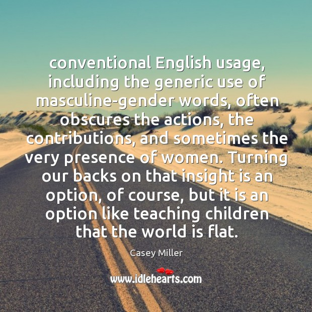 Conventional English usage, including the generic use of masculine-gender words, often obscures Image