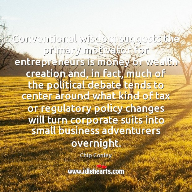 Image, Conventional wisdom suggests the primary motivator for entrepreneurs is money or wealth