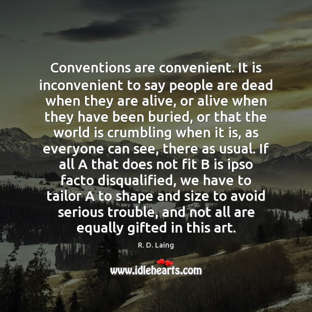 Conventions are convenient. It is inconvenient to say people are dead when Image