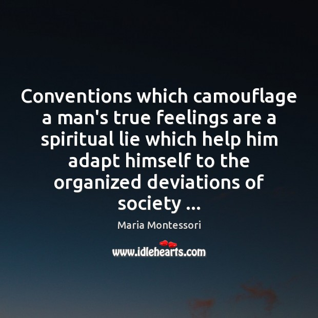 Conventions which camouflage a man's true feelings are a spiritual lie which Image
