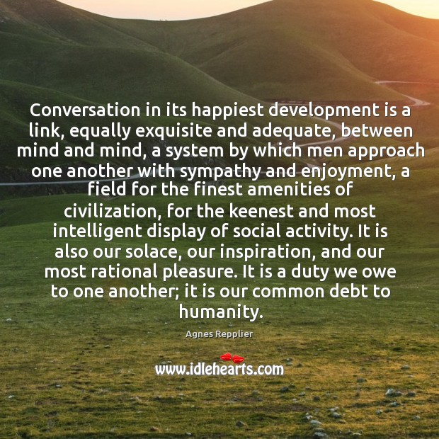 Conversation in its happiest development is a link, equally exquisite and adequate, Image