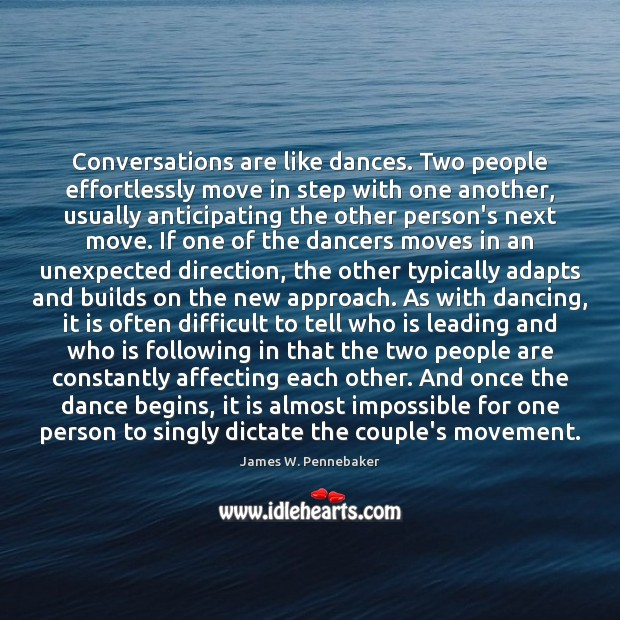 Conversations are like dances. Two people effortlessly move in step with one Image
