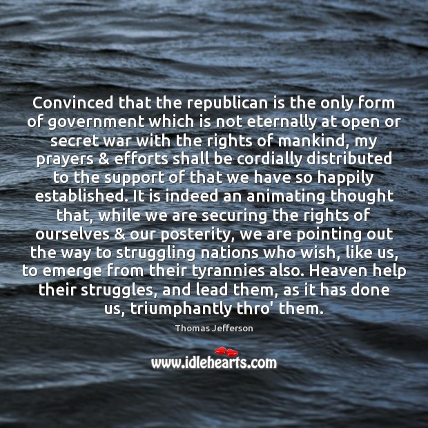 Image, Convinced that the republican is the only form of government which is