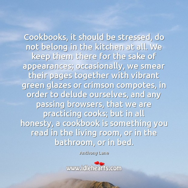 Image, Cookbooks, it should be stressed, do not belong in the kitchen at