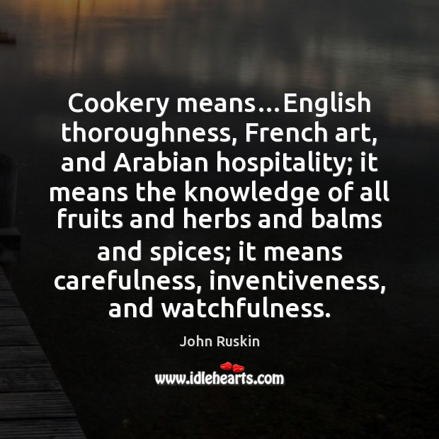 Image, Cookery means…English thoroughness, French art, and Arabian hospitality; it means the