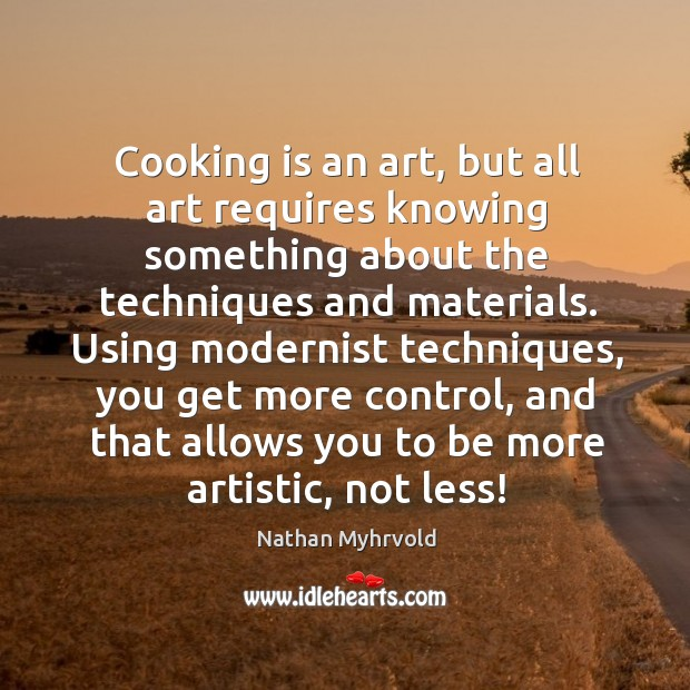 Image, Cooking is an art, but all art requires knowing something about the