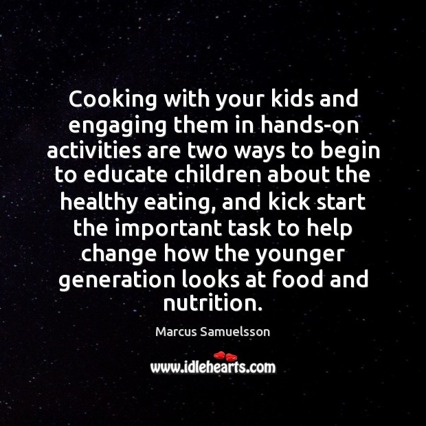 Cooking with your kids and engaging them in hands-on activities are two Image