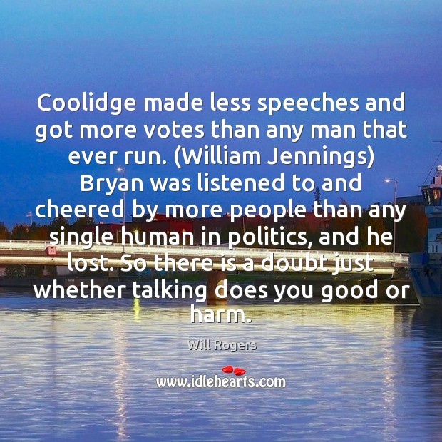 Coolidge made less speeches and got more votes than any man that Image