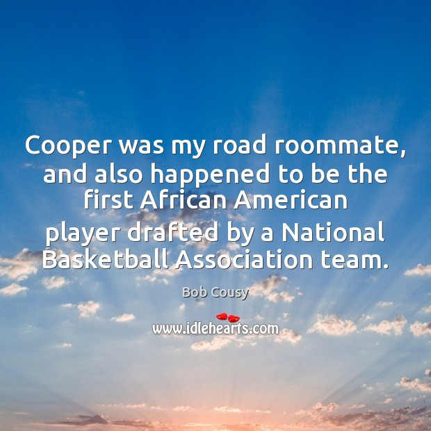 Image, Cooper was my road roommate, and also happened to be the first