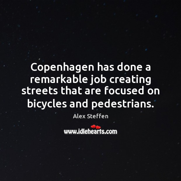 Copenhagen has done a remarkable job creating streets that are focused on Image