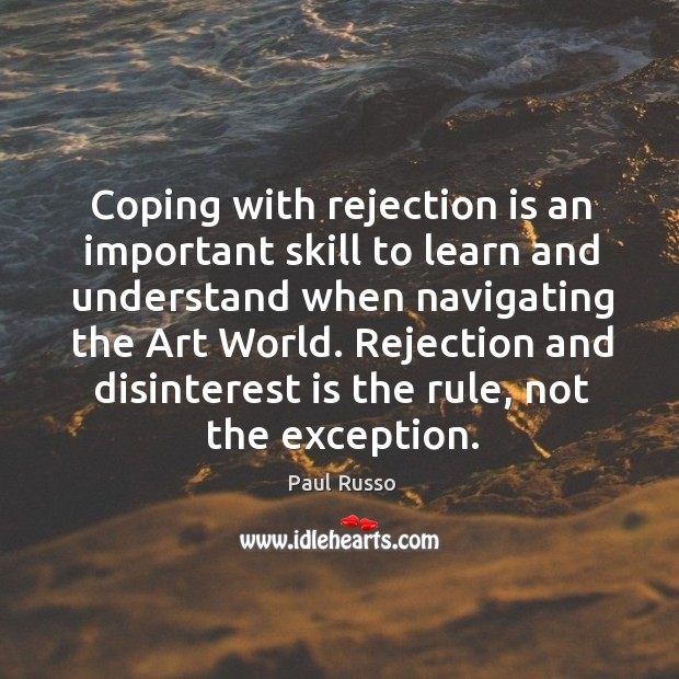 Coping with rejection is an important skill to learn and understand when Rejection Quotes Image