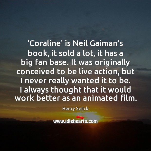 Image, 'Coraline' is Neil Gaiman's book, it sold a lot, it has a