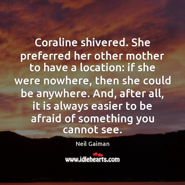Image, Coraline shivered. She preferred her other mother to have a location: if