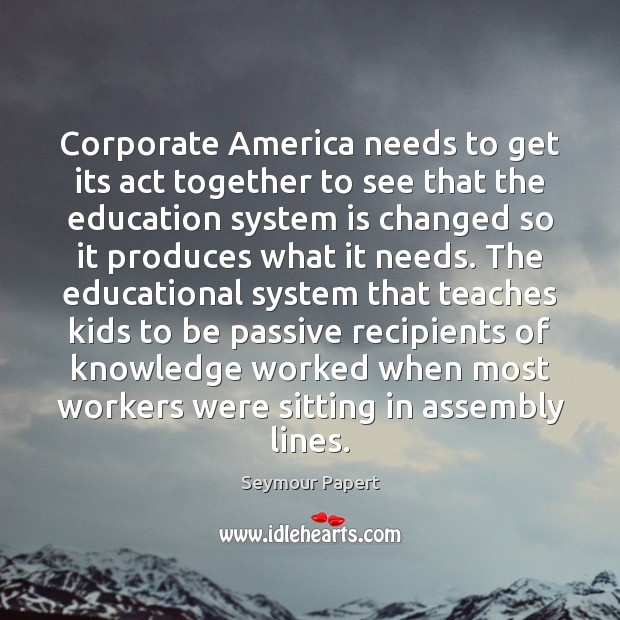 Image, Corporate America needs to get its act together to see that the