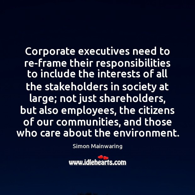 Image, Corporate executives need to re-frame their responsibilities to include the interests of