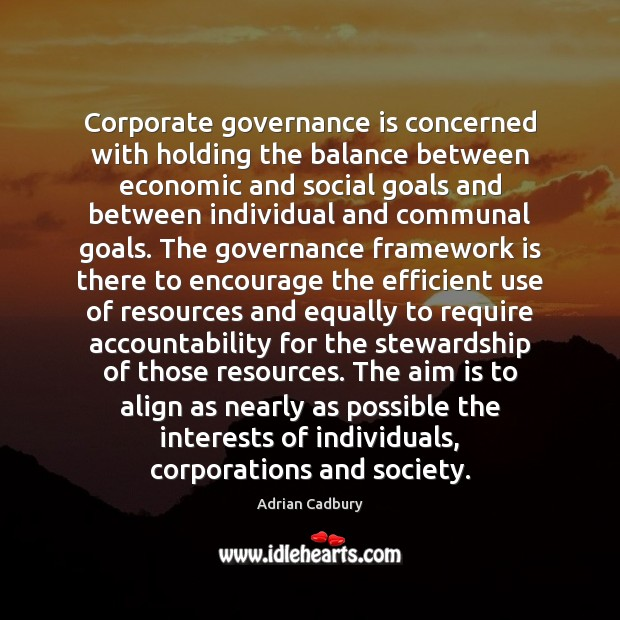 Image, Corporate governance is concerned with holding the balance between economic and social