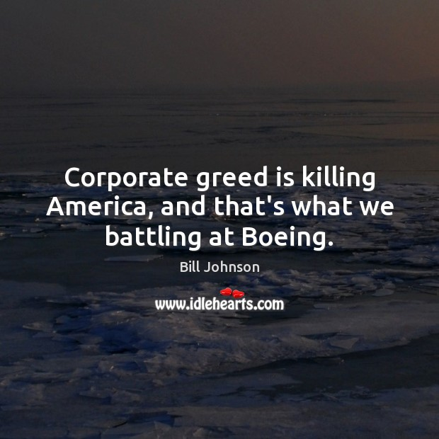 Image, Corporate greed is killing America, and that's what we battling at Boeing.