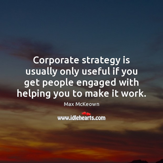 Image, Corporate strategy is usually only useful if you get people engaged with