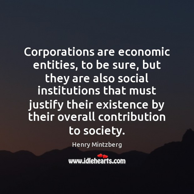 Corporations are economic entities, to be sure, but they are also social Image