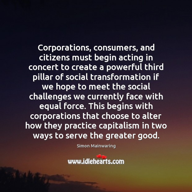 Image, Corporations, consumers, and citizens must begin acting in concert to create a